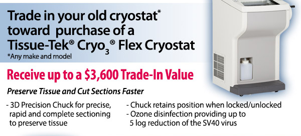 Trade in your old cryostat twoard purchase of a Tissue-Tek Cryo Flex Cryostat