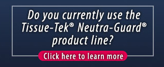 Do You Currently Use the Tissue Tek Neutra-Guard Product Line